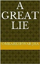 A Great Lie