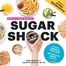 Sugar Shock! Sampler: The Hidden Sugar in Your Food, Its Dramatic Impact on Your Health, and 100+ Smart Swaps to Cut Back (English Edition)