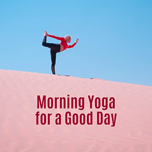 Morning Yoga for a Good Day: New Age Energetic New Age Music ...