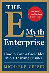 The E-Myth Enterprise: How to Turn a Great Idea into a Thriving Business Kindle Edition