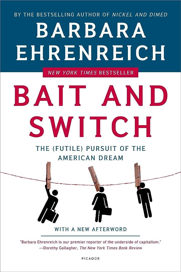 ドラッグ顎偽善Bait and Switch: The (Futile) Pursuit of the American Dream (English Edition)
