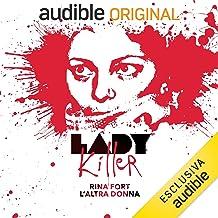 Rina Fort. L'altra donna: Lady Killer 16