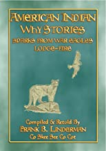 AMERICAN INDIAN WHY STORIES - 22 Native American stories and legends from America's Northwest: 22 American Indian myths and legends from America's Northwest