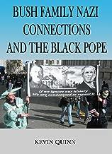Bush Family Nazi History and The Black Pope.