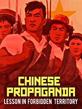 Chinese Propaganda: Lesson in Forbidden Territory