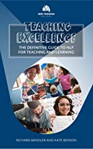 Teaching Excellence: The Definitive Guide to NLP for Teaching and Learning (NLP for Education Book 1)