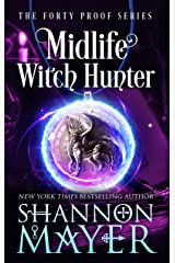 Midlife Witch Hunter (The Forty Proof Series Book 6) Kindle Edition