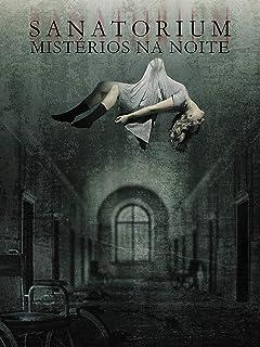 Sanatorium - Mistérios na noite