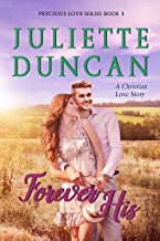 Forever His: A Christian Love Story (Precious Love Series Book 3)