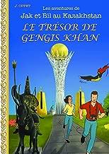 Le Trésor de Gengis Khan: Les Aventures de Jak et Bil au Kazakhstan (French Edition)