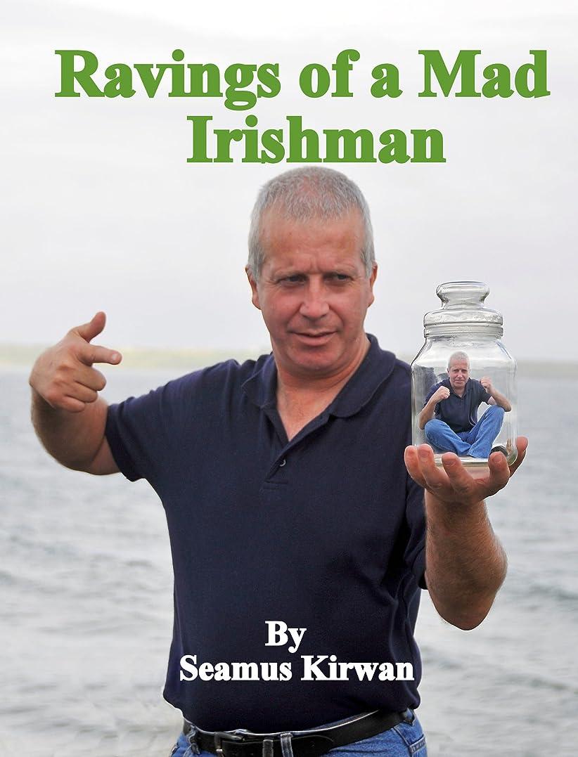飢えテーマチーターRavings of a Mad Irishman (English Edition)