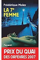 La 7e femme : Prix du quai des orfèvres 2007 (Romanesque) Format Kindle