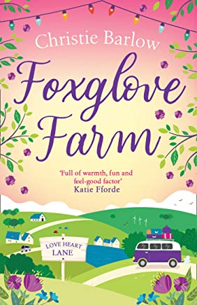 Foxglove Farm: A heartwarming, feel good romance read perfect for the summer! (Love Heart Lane Series, Book 2) (English Edition)
