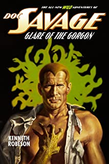 Doc Savage: Glare of the Gorgon (The Wild Adventures of Doc Savage Book 19)