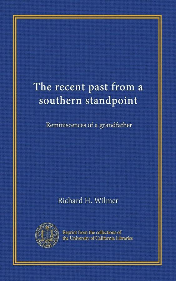 タッチスーダンブローホールThe recent past from a southern standpoint: Reminiscences of a grandfather