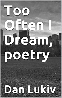 Too Often I Dream, poetry (English Edition)