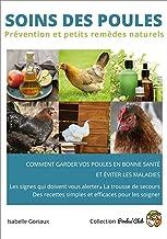 Soins des poules: Prévention et petits remèdes naturels (French Edition)