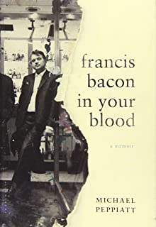 Francis Bacon in Your Blood: A Memoir