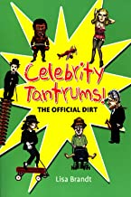 Celebrity Tantrums: The Offical Dirt