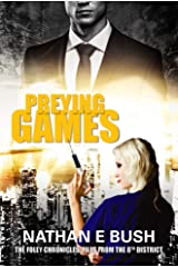 Preying Games (The Foley Chronicles: Files from the 8th District Book 4) Kindle Edition