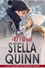 All I Want (A Christmas Novella): The Clementine Springs Series