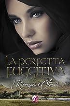 La perfetta Fuggitiva (Italian Edition)