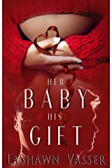 Her Baby His Gift (The Slow Burn Duology Book 1) Kindle Edition