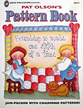 Pat Olson's Pattern Book: Jam Packed with Charming Patterns