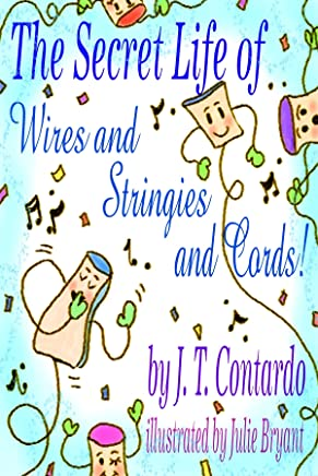 The Secret Life of Wires and Stringies and Cords! (The Secret Life Series Book 1) (English Edition)