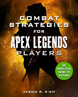 Combat Strategies for Apex Legends Players: An Unofficial Guide to Victory (English Edition)