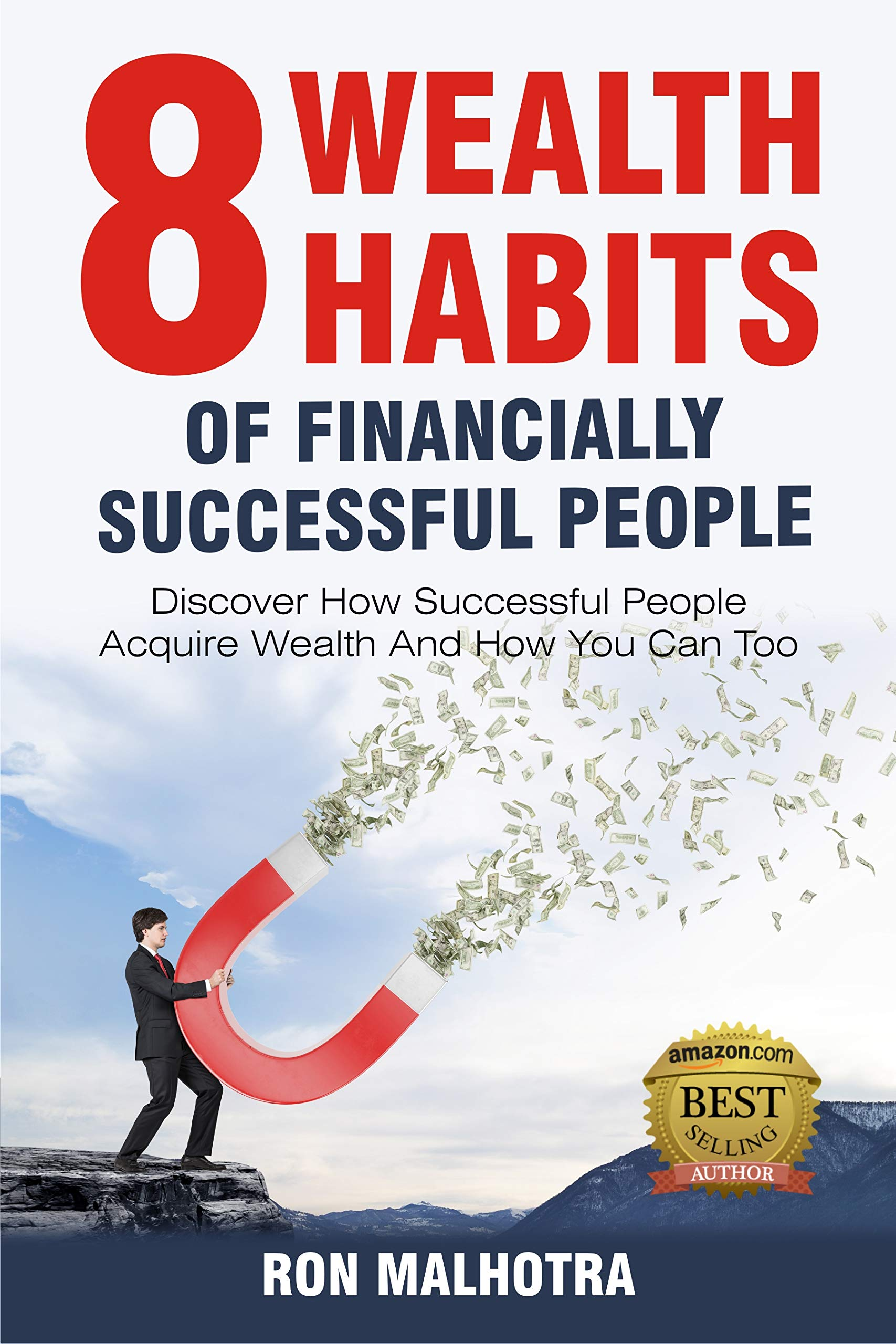 8 Wealth Habits of Financially Successful People: Discover How Successful People Acquire Wealth And How You Can Too