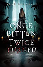Once Bitten, Twice Turned: A Fantasy Novel (The Hybrid Theory Book 1)