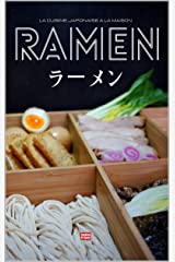 Ramen la cuisine japonaise à la maison: Apprenez à réaliser vos nouilles fines ou udon, vos bouillons, vos garnitures et concoctez votre ramen idéal ou suivez les recettes illustrées de ramen Format Kindle