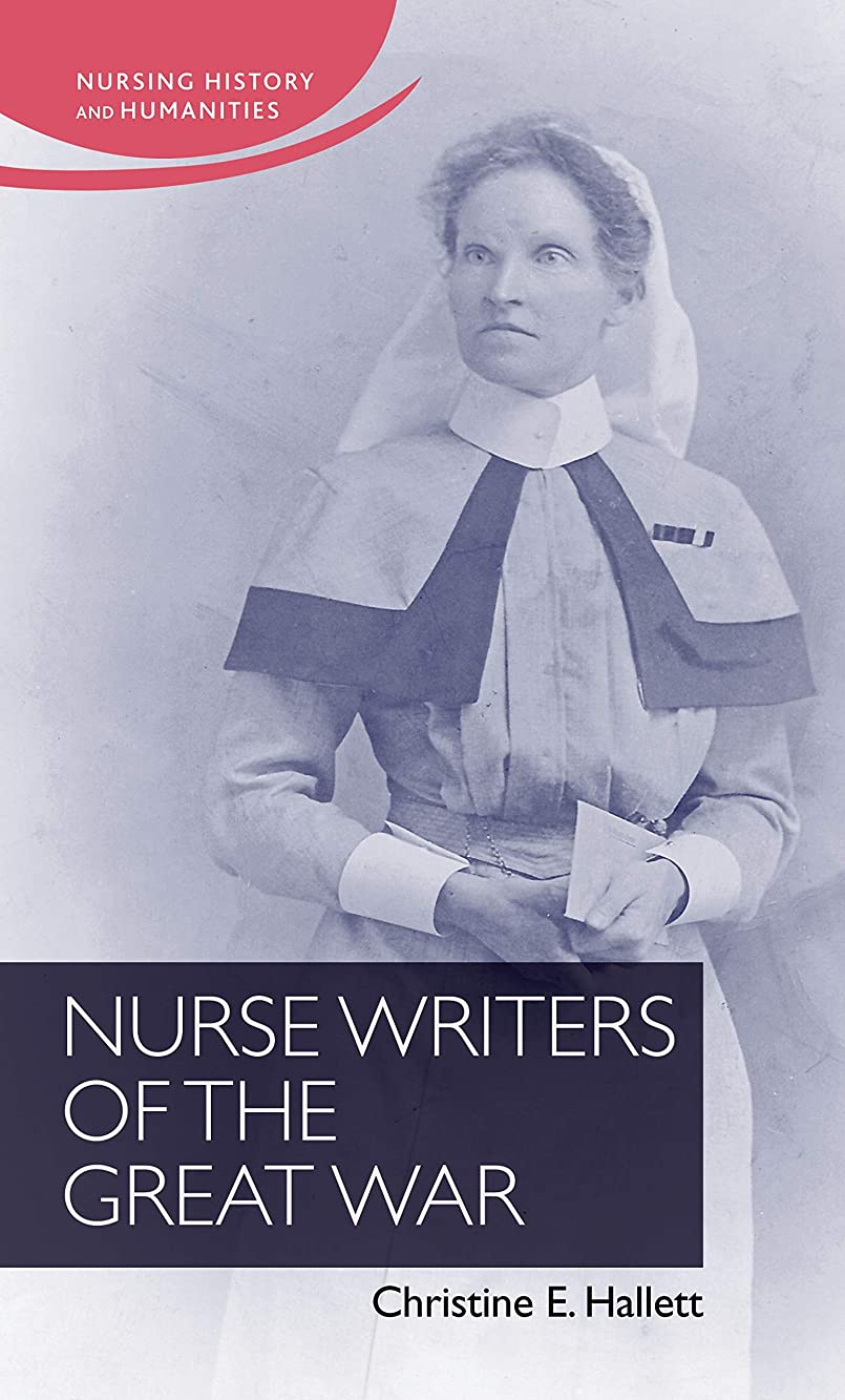 同じ止まる不均一Nurse Writers of the Great War (English Edition)