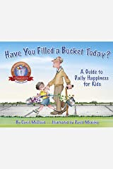Have You Filled a Bucket Today?: A Guide to Daily Happiness for Kids Kindle Edition