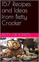 157 Recipes and Ideas from Betty Crocker