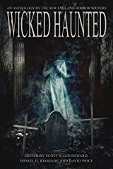 Wicked Haunted: An Anthology of the New England Horror Writers Kindle Edition