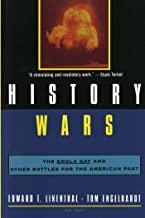 History Wars: The Enola Gay and Other Battles for the American Past