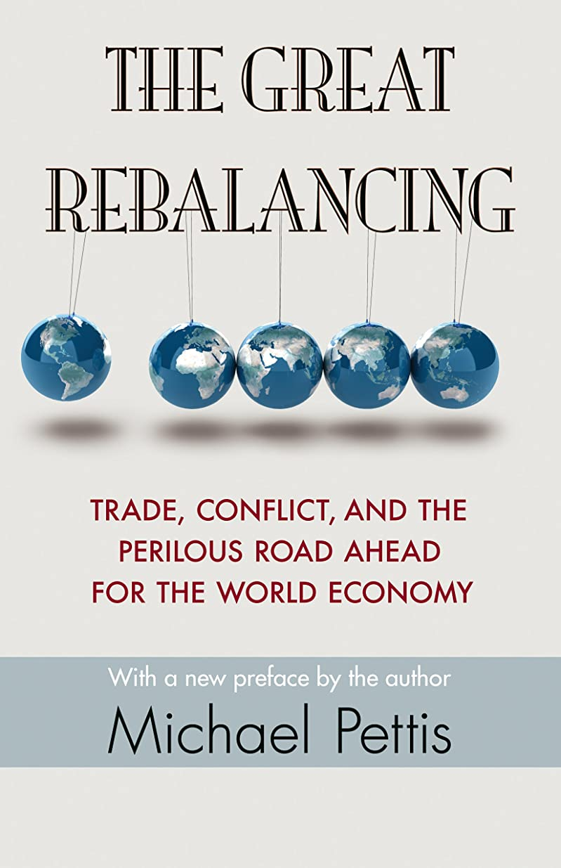 The Great Rebalancing: Trade, Conflict, and the Perilous Road Ahead for the World Economy - Updated Edition (English Edition)