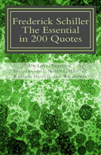 Frederick Schiller: The Essential in 200 Quotes (The Schiller Translations Book 1)