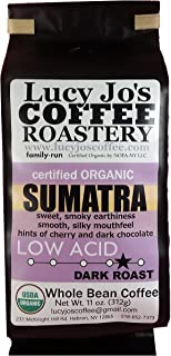 Lucy Jo's Coffee, Organic Sumatra, Low Acid, Dark Roast, Whole Bean, 11 oz.