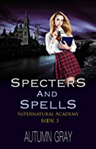 Spectors and Spells (Supernatural Academy Book 3)