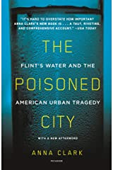 The Poisoned City: Flint's Water and the American Urban Tragedy Kindle Edition