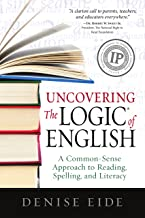 Uncovering The Logic of English: A Common-Sense Approach to Reading, Spelling, and Literacy PDF