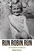 Run, Robin, Run: A Troubled Childhood