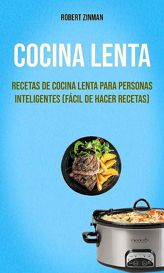 オデュッセウス政策信念Cocina Lenta : Recetas De Cocina Lenta Para Personas Inteligentes (Fácil De Hacer Recetas) (Spanish Edition)