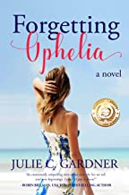Forgetting Ophelia: A Novel