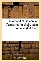 Normand et Gascon, ou l'embarras du choix, scène comique (Arts)
