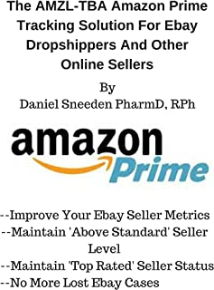 The AMZL-TBA Amazon Prime Tracking Solution For Ebay Dropshippers And Other Online Sellers(drop shipping,dropshipping,dropshippers,drop shipping business,dropship on ebay,how to sell on ebay)