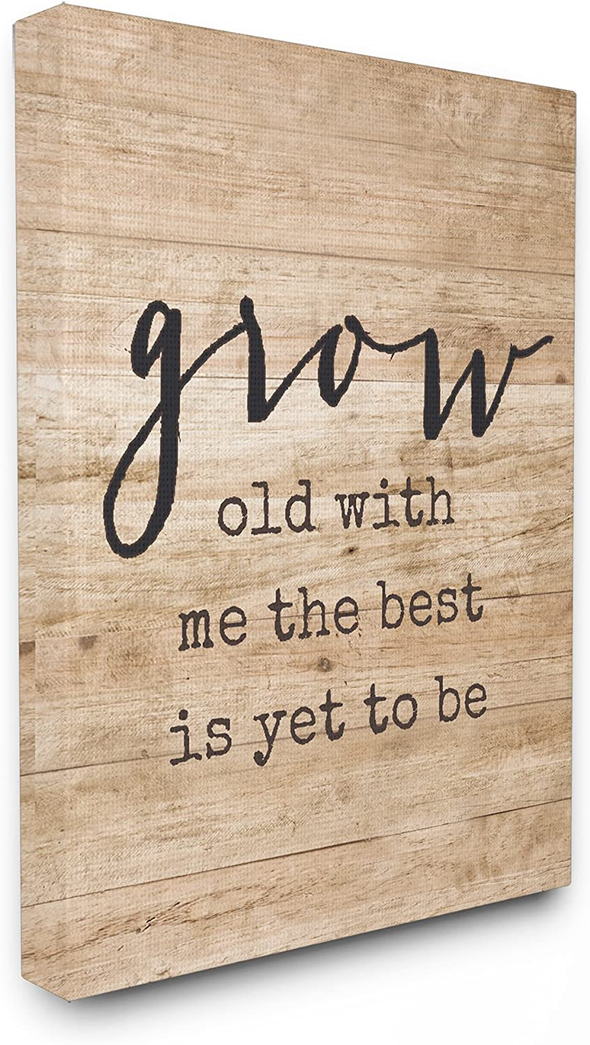 The Stupell Home Decor Collection Grow Old with Me Distressed Wood